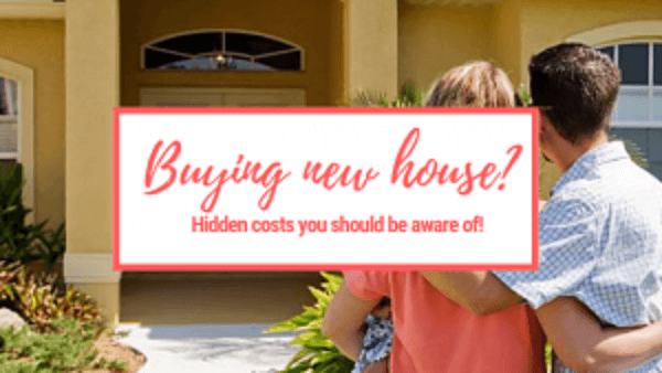 Buying New House? Hidden Costs You Must Be Aware Of!