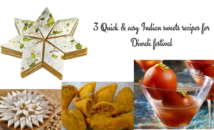 Quick and Easy Indian Sweets Recipes for Diwali Festival