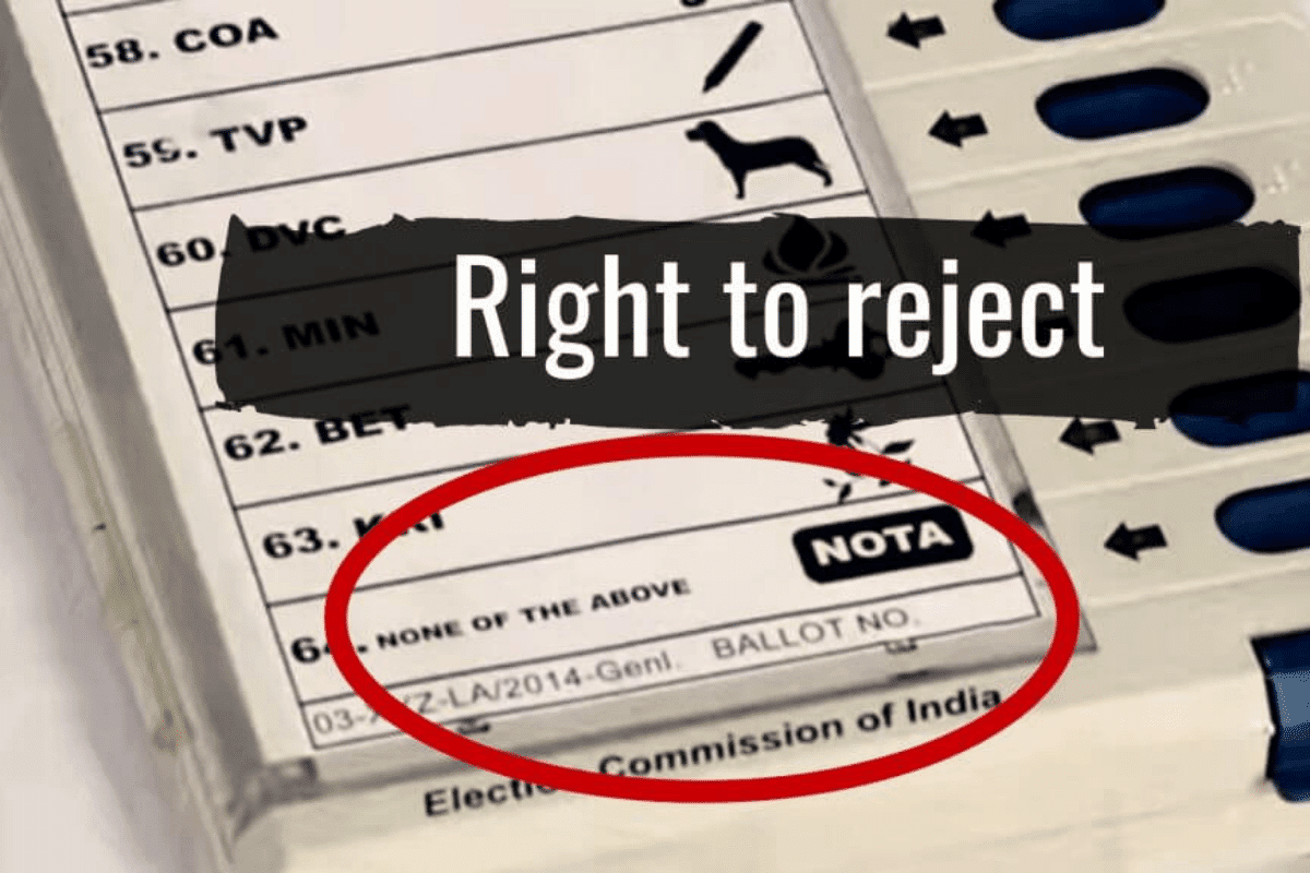 Time To Support NOTA And Understand Value Of 'Right To Reject', Why?