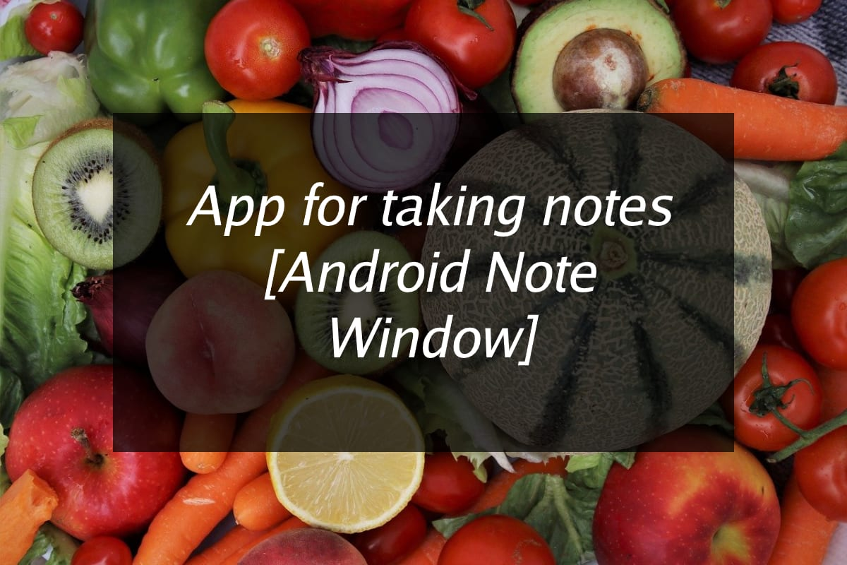 App for taking notes [Android Note Window]